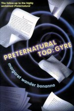 Preternatural Too: Gyre