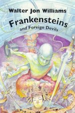 Frankensteins and Foreign Devils