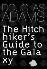 The Hitchhiker's Guide to the Galaxy Trilogy