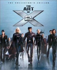 The Art of X2: X-Men United