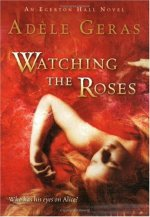 Watching the Roses