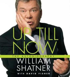 Up Till Now: The Autobiography of William Shatner