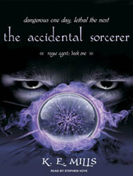 The Accidental Sorcerer: Rogue Agent, Book 1