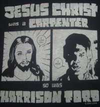 JESUS CHRIST WAS A CARPENTER...