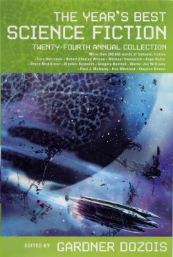 The Year's Best Science Fiction: Twenty-Fourth Annual Collection